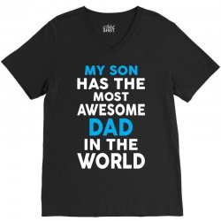 My Son Has The Most Awesome Dad In The World V-Neck Tee   Artistshot