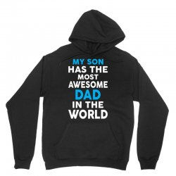 My Son Has The Most Awesome Dad In The World Unisex Hoodie   Artistshot