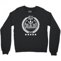 #1 Dad Crewneck Sweatshirt | Artistshot