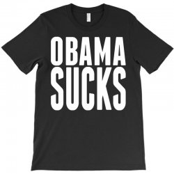 Obama Sucks T-Shirt | Artistshot