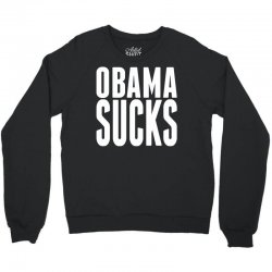 Obama Sucks Crewneck Sweatshirt | Artistshot