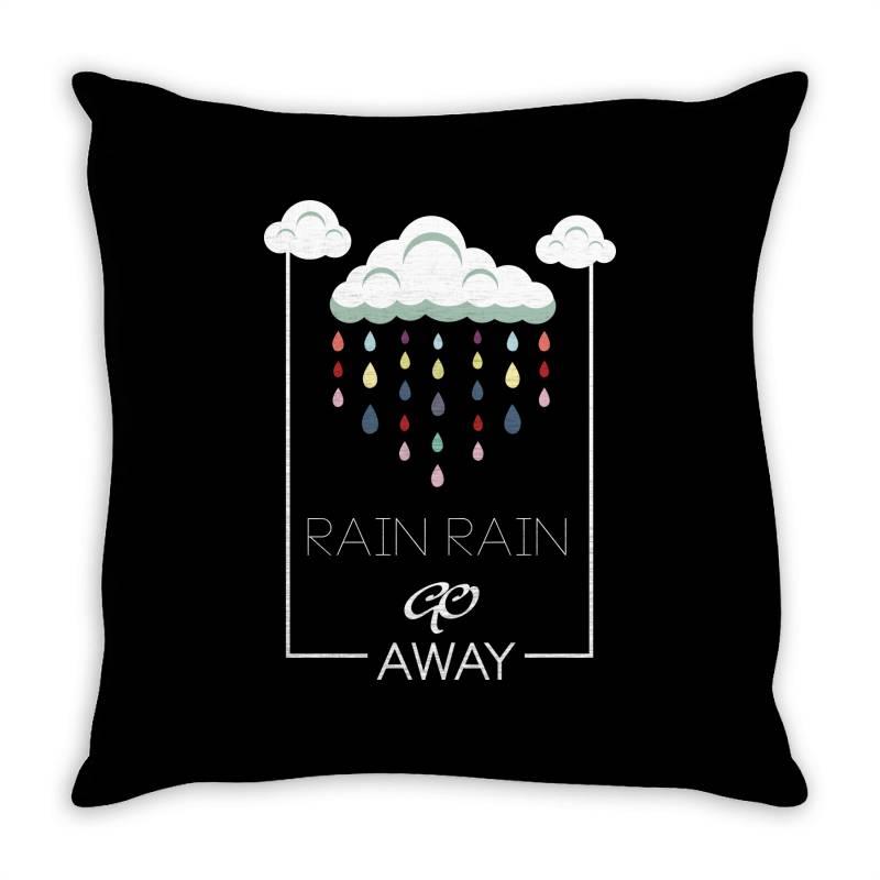 Rain Rain Go Away Throw Pillow | Artistshot