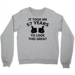 it took me 57 years to look this great Crewneck Sweatshirt   Artistshot