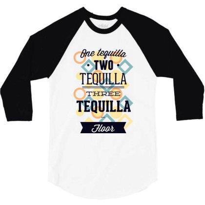 One Teguilla Two Teguilla Three Teguilla 3/4 Sleeve Shirt Designed By Estore