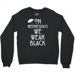 On Wednesdays We Wear Black Crewneck Sweatshirt | Artistshot