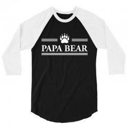 Papa Bear 3/4 Sleeve Shirt   Artistshot