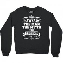 Pawpaw The Man The Myth The Legend Crewneck Sweatshirt | Artistshot