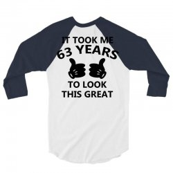 it took me 63 years to look this great 3/4 Sleeve Shirt | Artistshot