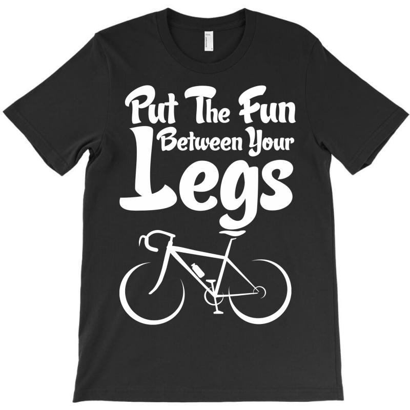 Put The Fun Between Your Legs T-shirt   Artistshot