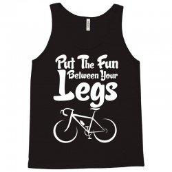 Put The Fun Between Your Legs Tank Top   Artistshot