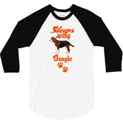 Sleeps With Beagle 3/4 Sleeve Shirt | Artistshot