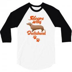 Sleeps With Dachshund 3/4 Sleeve Shirt | Artistshot