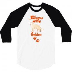 Sleeps With Golden 3/4 Sleeve Shirt | Artistshot