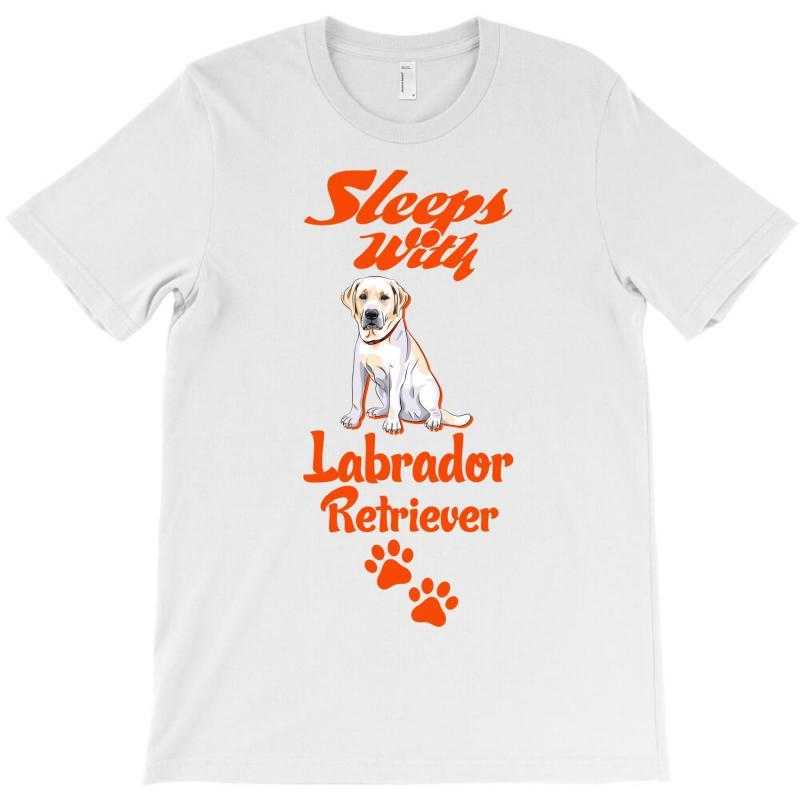Sleeps With Labrador Retriever T-shirt | Artistshot