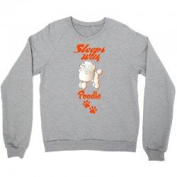 Sleeps With Poodle Crewneck Sweatshirt | Artistshot