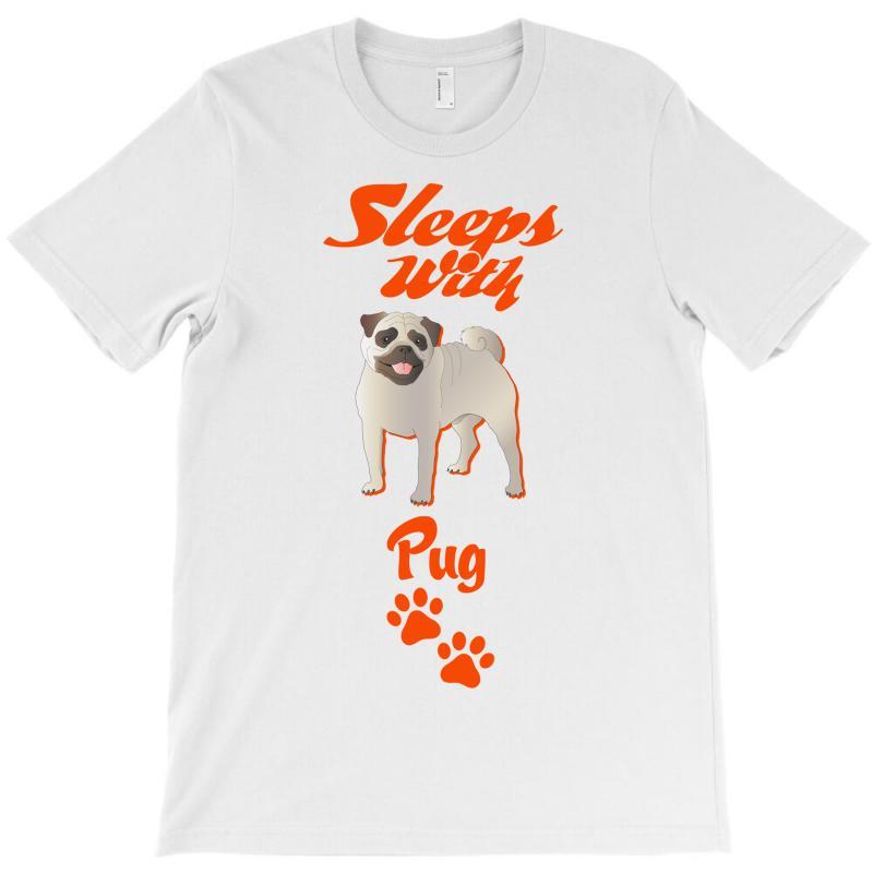 Sleeps With Pug T-shirt | Artistshot