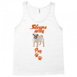 Sleeps With Pug Tank Top | Artistshot
