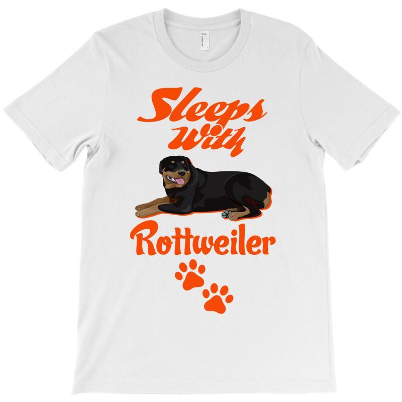 Sleeps With Rottweiler T-shirt   Artistshot
