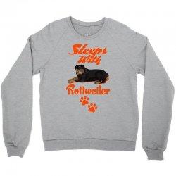 Sleeps With Rottweiler Crewneck Sweatshirt   Artistshot