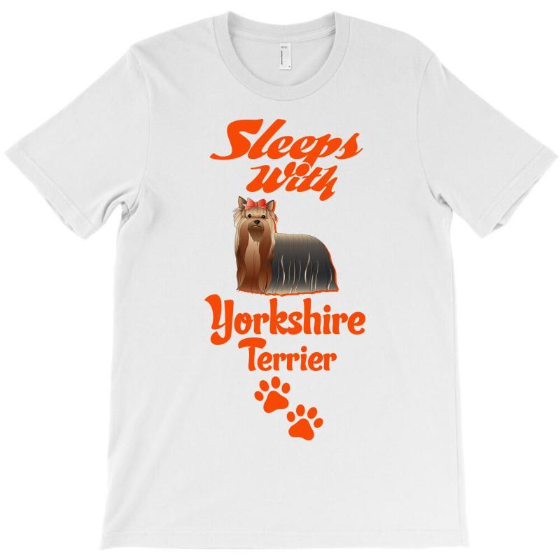 Sleeps With Yorkshire Terrier T-shirt | Artistshot