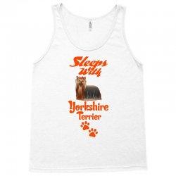 Sleeps With Yorkshire Terrier Tank Top | Artistshot