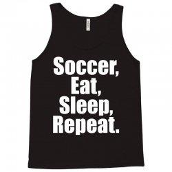 Eat. Sleep. Soccer. Repeat Tank Top | Artistshot