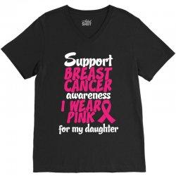 I Wear Pink For My Daughter V-Neck Tee | Artistshot