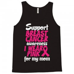I Wear Pink For My Mom Tank Top | Artistshot