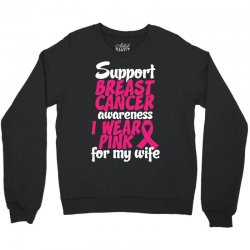 I Wear Pink For My Wife Crewneck Sweatshirt | Artistshot