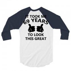 it took me 69 years to look this great 3/4 Sleeve Shirt | Artistshot