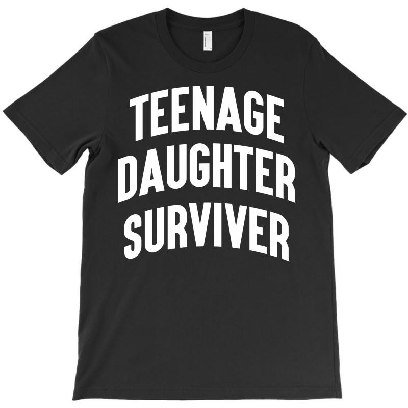Teenage Daughter Surviver T-shirt | Artistshot