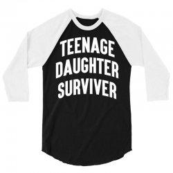 Teenage Daughter Surviver 3/4 Sleeve Shirt | Artistshot