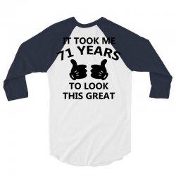 it took me 71 years to look this great 3/4 Sleeve Shirt   Artistshot