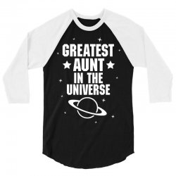 Greatest Aunt In The Universe 3/4 Sleeve Shirt | Artistshot