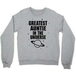 Greatest Auntie In The Universe Crewneck Sweatshirt   Artistshot