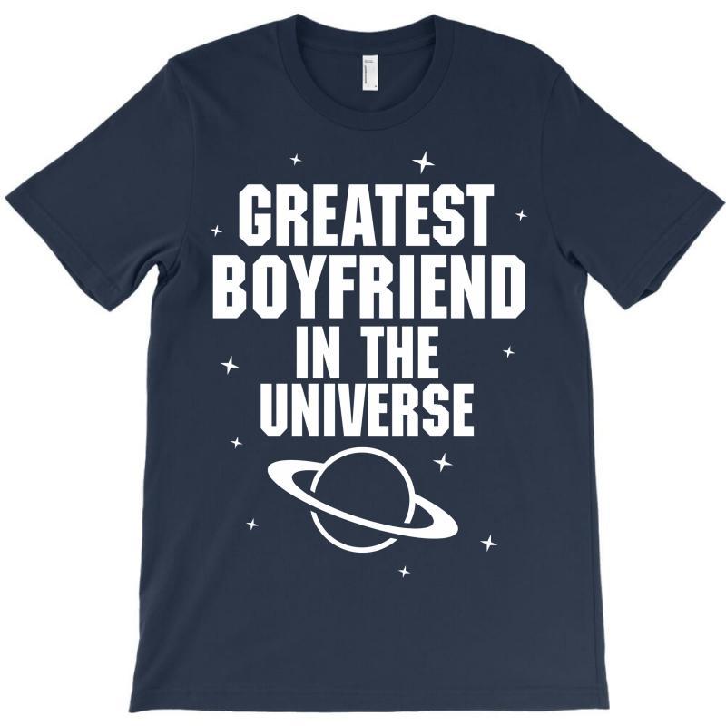 Greatest Boyfriend In The Universe T-shirt | Artistshot