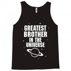 Greatest Brother In The Universe Tank Top | Artistshot