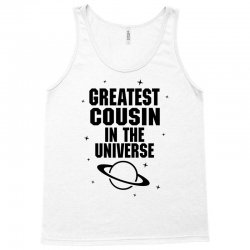 Greatest Cousin In The Universe Tank Top | Artistshot