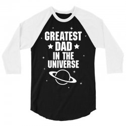Greatest Dad In The Universe 3/4 Sleeve Shirt | Artistshot