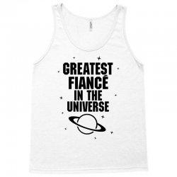 Greatest Fiance In The Universe Tank Top | Artistshot