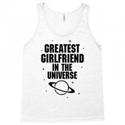 Greatest Girlfriend In The Universe Tank Top | Artistshot