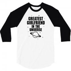 Greatest Girlfriend In The Universe 3/4 Sleeve Shirt | Artistshot