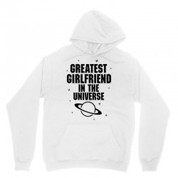 Greatest Girlfriend In The Universe Unisex Hoodie | Artistshot