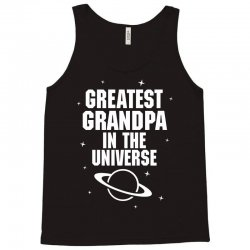 Greatest Grandpa In The Universe Tank Top | Artistshot