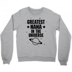 Greatest Nana In The Universe Crewneck Sweatshirt | Artistshot