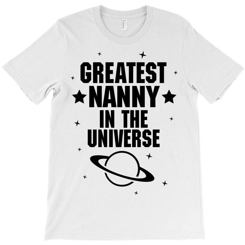Greatest Nanny In The Universe T-shirt | Artistshot