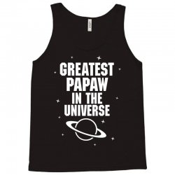Greatest Papaw In The Universe Tank Top | Artistshot