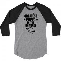 Greatest Poppa In The Universe 3/4 Sleeve Shirt | Artistshot