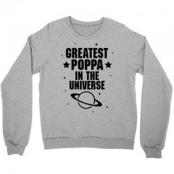Greatest Poppa In The Universe Crewneck Sweatshirt | Artistshot