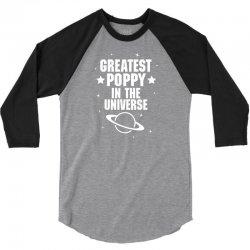 Greatest Poppy In The Universe 3/4 Sleeve Shirt | Artistshot